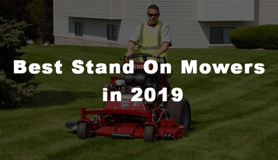 7 Best Stand On Mowers In 2019 Commercial Mower Reviews